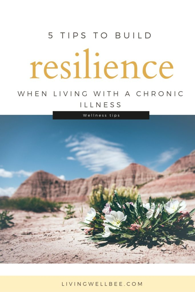 build resilience when living with a chronic illness