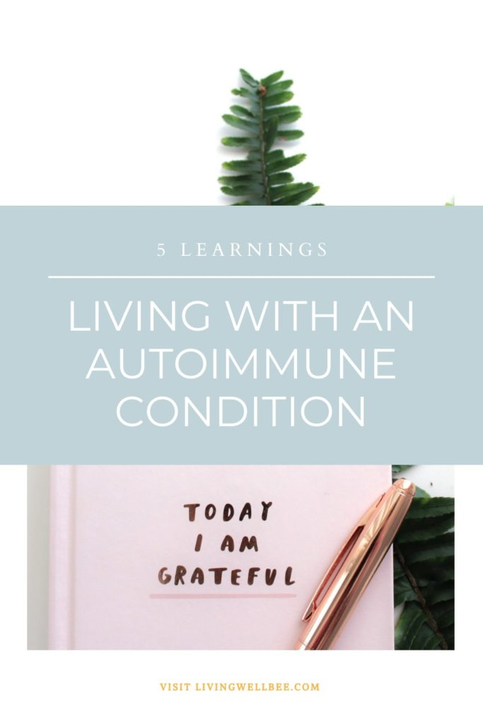 5 things I have learned by living with an autoimmune disease